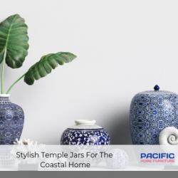 Stylish Temple Jars For The Coastal Home